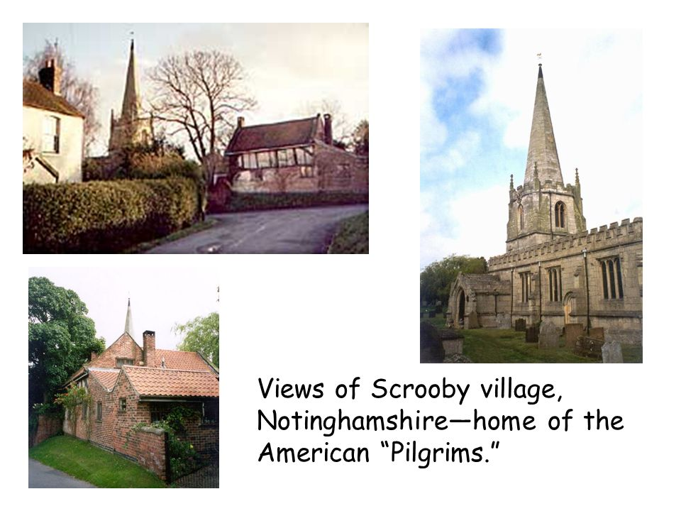Views of Scrooby village, Notinghamshirehome of the American Pilgrims.