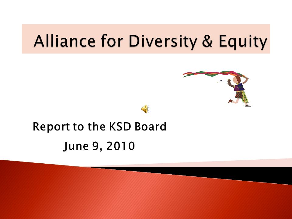Report to the KSD Board June 9, 2010