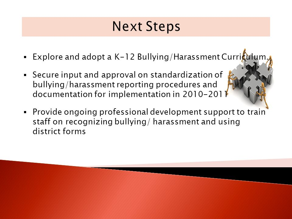 Explore and adopt a K-12 Bullying/Harassment Curriculum.