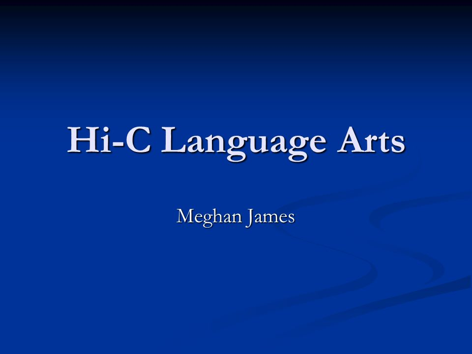 Hi-C Language Arts Meghan James