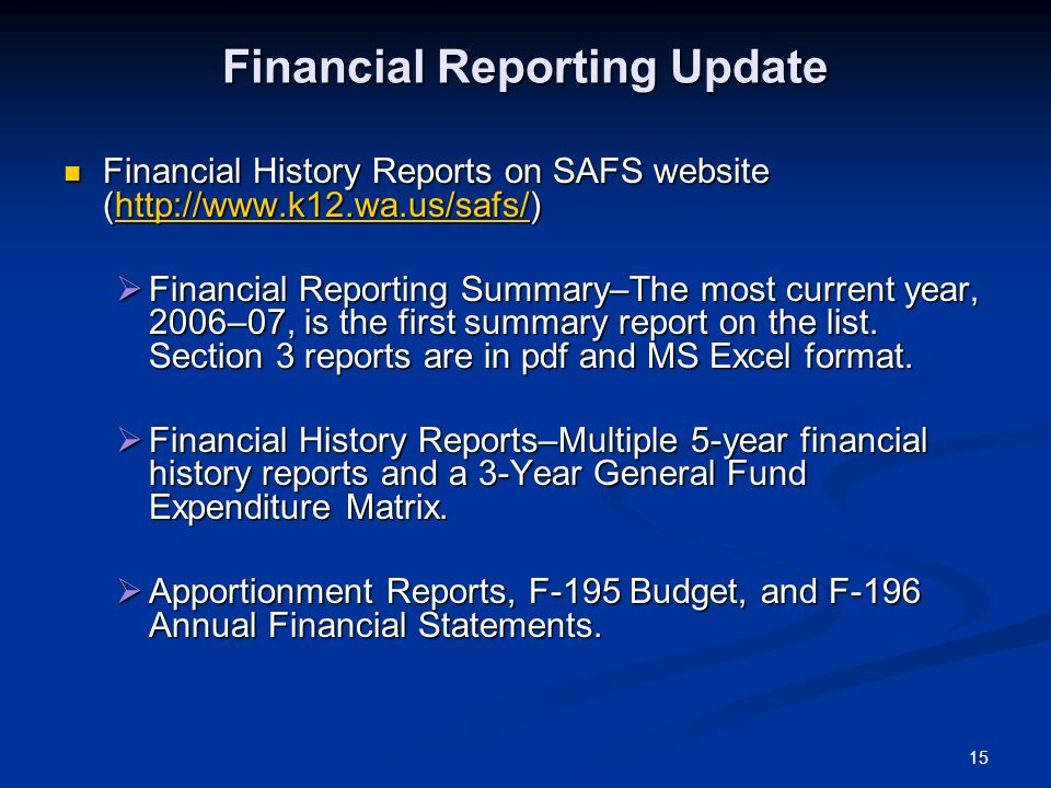 15 Financial Reporting Update Financial History Reports on SAFS website (http://www.k12.wa.us/safs/) Financial History Reports on SAFS website (http:/