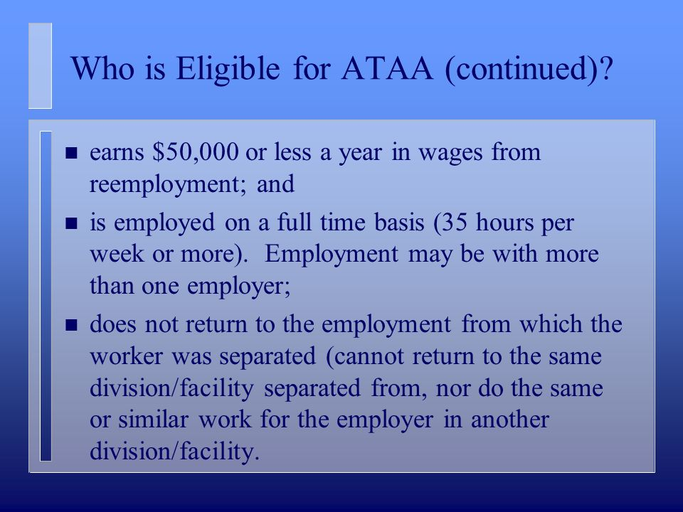 Who is Eligible for ATAA (continued).