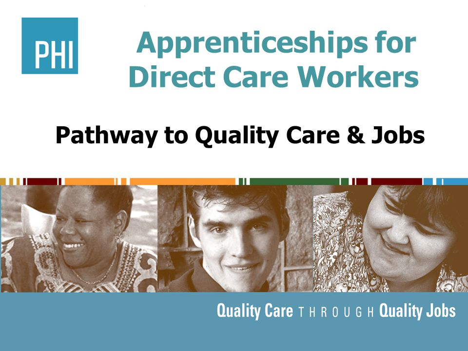 Apprenticeships for Direct Care Workers Pathway to Quality Care & Jobs