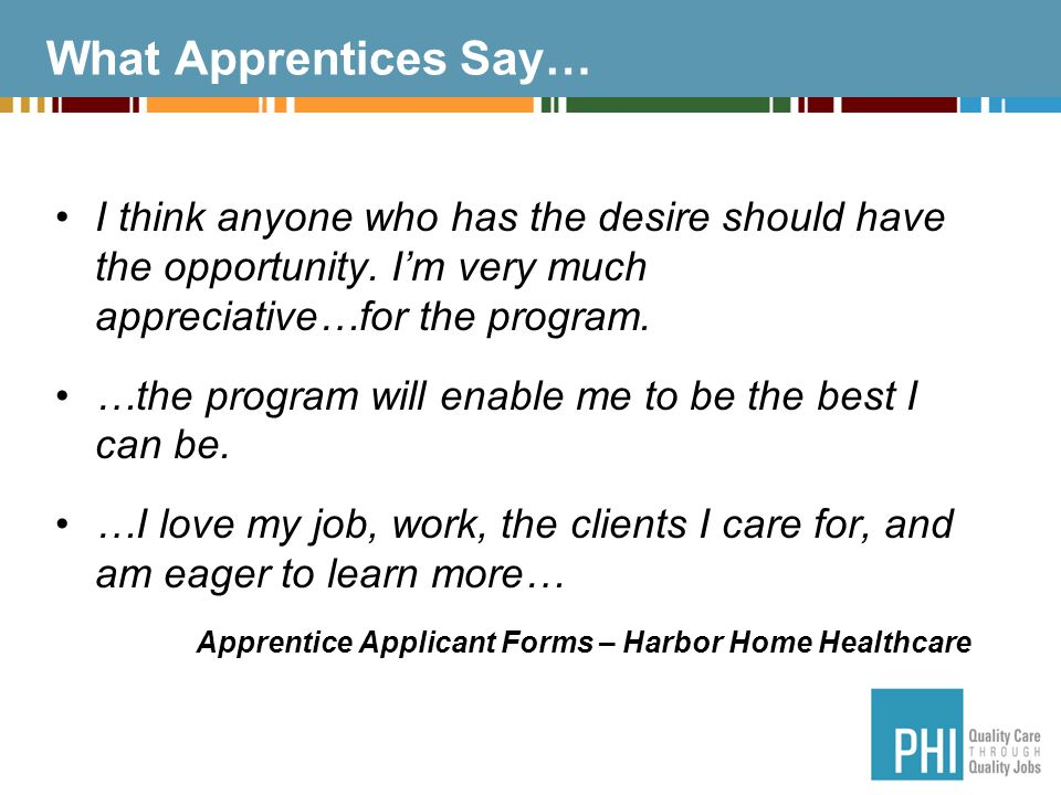 What Apprentices Say… I think anyone who has the desire should have the opportunity.