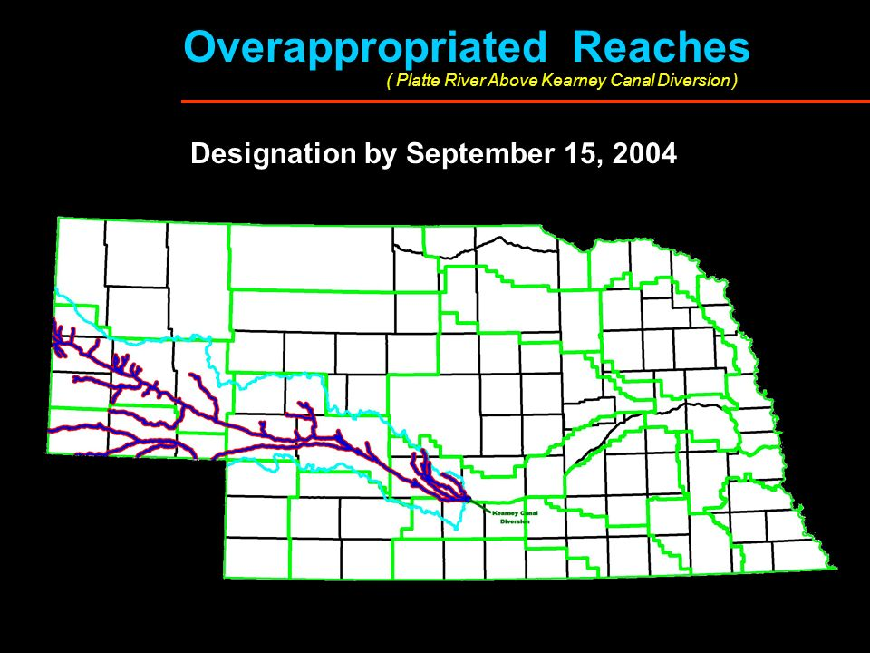 ( Platte River Above Kearney Canal Diversion ) Overappropriated Reaches Designation by September 15, 2004