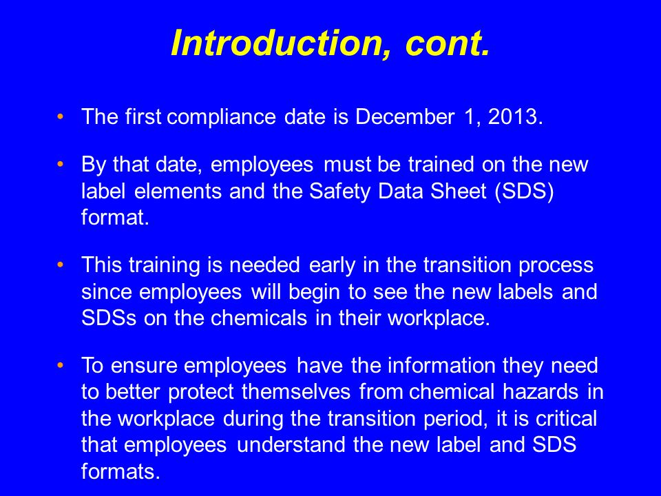 Purpose of OSHAs Hazard Communication Standard Hazard Communication Program Container Labeling Safety Data Sheet SDS Program Label To ensure that employers and employees know about chemical hazards and how to protect themselves so that the incidence of illnesses and injuries due to hazardous chemicals is reduced.