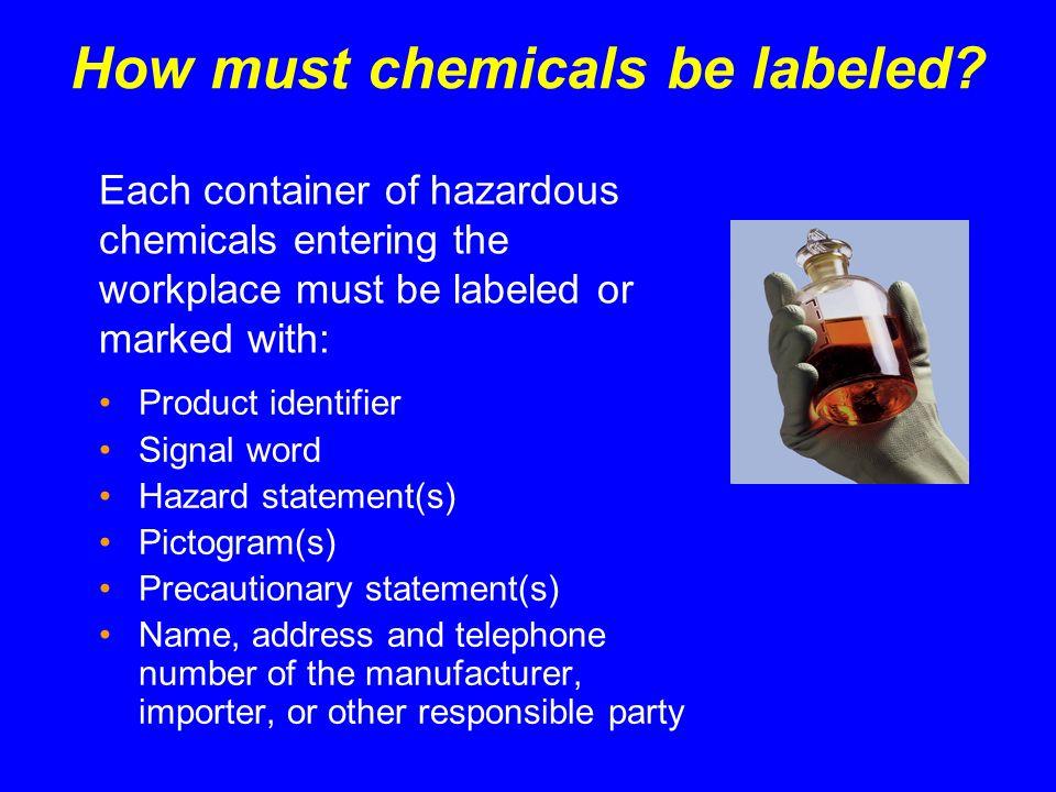 Label Elements Product identifier Chemical name, code number, or batch number Signal word Danger or Warning Pictogram(s) Black hazard symbol with red frame.