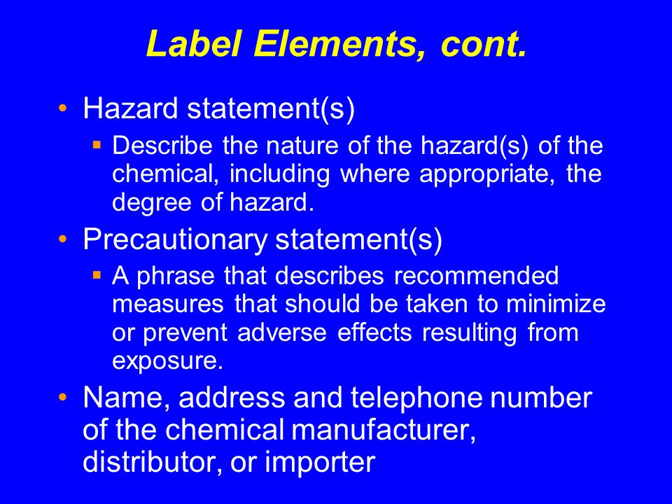 Hazard statement(s) Describe the nature of the hazard(s) of the chemical, including where appropriate, the degree of hazard. Precautionary statement(s