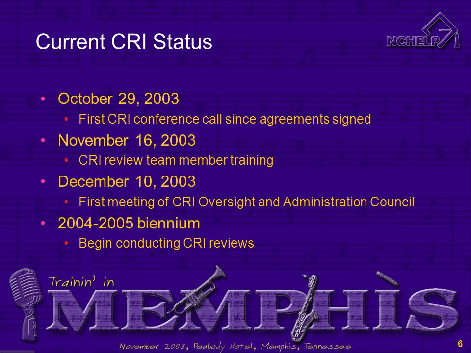 5 Current CRI Status September 23, 2003 Met in DC with Financial Partners September 30, 2003 Suggested deadline for determining CRI participation by s