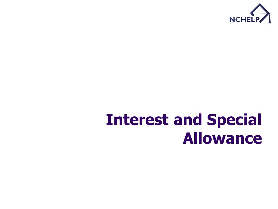 Interest and Special Allowance