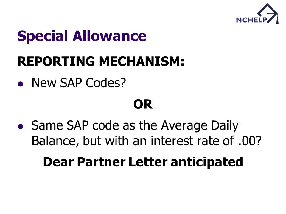 Special Allowance REPORTING MECHANISM: New SAP Codes.