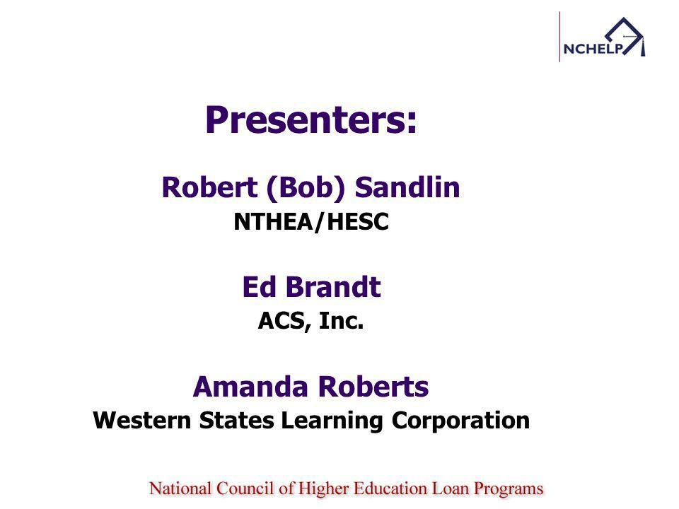 Presenters: Robert (Bob) Sandlin NTHEA/HESC Ed Brandt ACS, Inc. Amanda Roberts Western States Learning Corporation