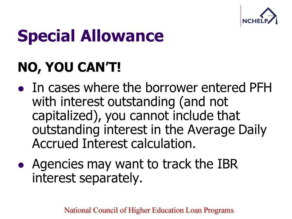 Special Allowance NO, YOU CANT.