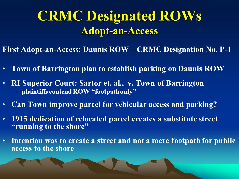 CRMC Designated ROWs Adopt-an-Access First Adopt-an-Access: Daunis ROW – CRMC Designation No.