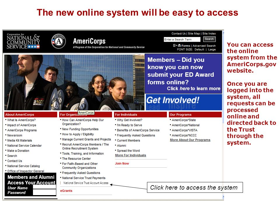 The new online system will be easy to access Click here to access the system National Service Trust Account Access Members – Did you know you can now