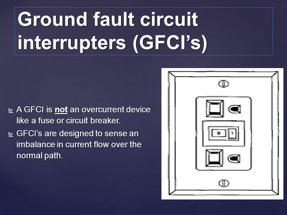 A GFCI is not an overcurrent device like a fuse or circuit breaker. A GFCI is not an overcurrent device like a fuse or circuit breaker. GFCIs are desi