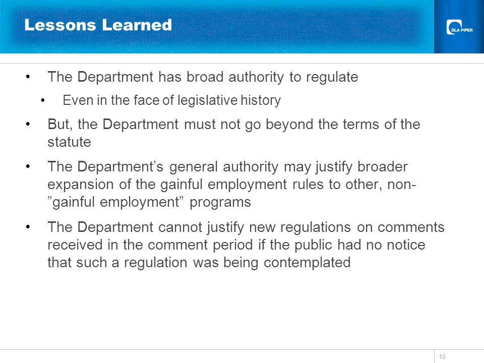 Lessons Learned The Department has broad authority to regulate Even in the face of legislative history But, the Department must not go beyond the term