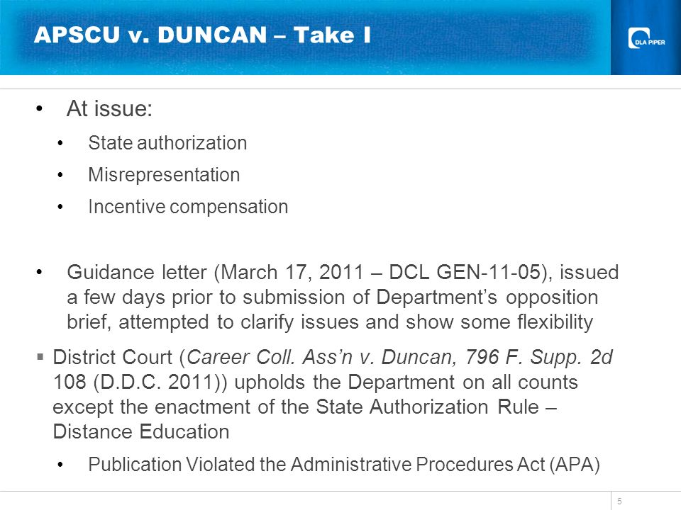 APSCU v. DUNCAN – Take I At issue: State authorization Misrepresentation Incentive compensation Guidance letter (March 17, 2011 – DCL GEN-11-05), issu