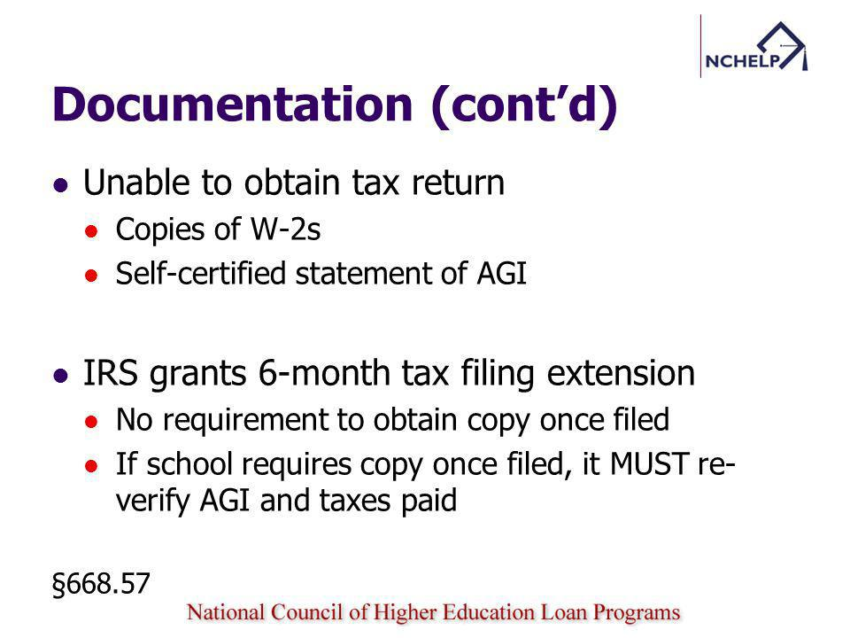 Documentation (contd) Unable to obtain tax return Copies of W-2s Self-certified statement of AGI IRS grants 6-month tax filing extension No requiremen