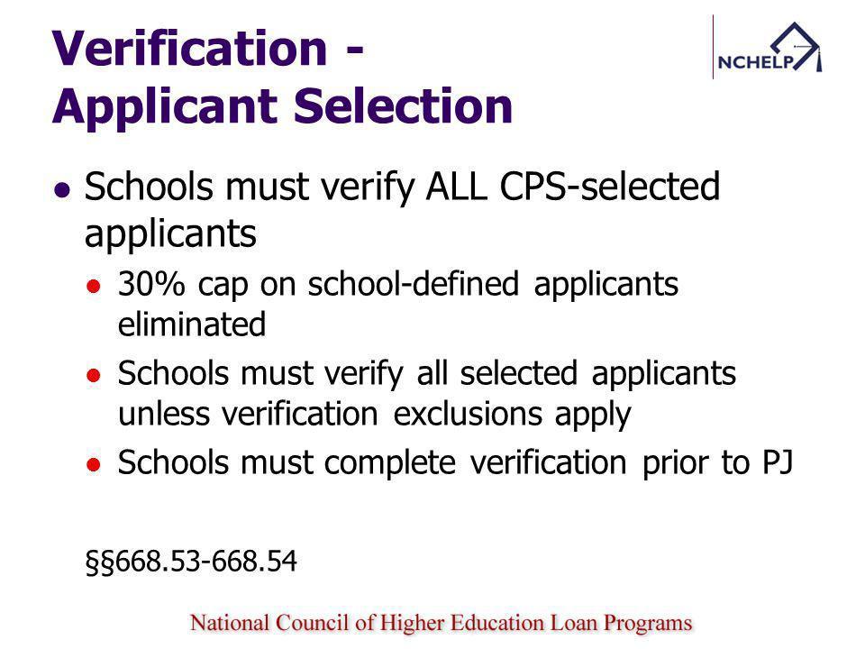 Verification - Applicant Selection Schools must verify ALL CPS-selected applicants 30% cap on school-defined applicants eliminated Schools must verify