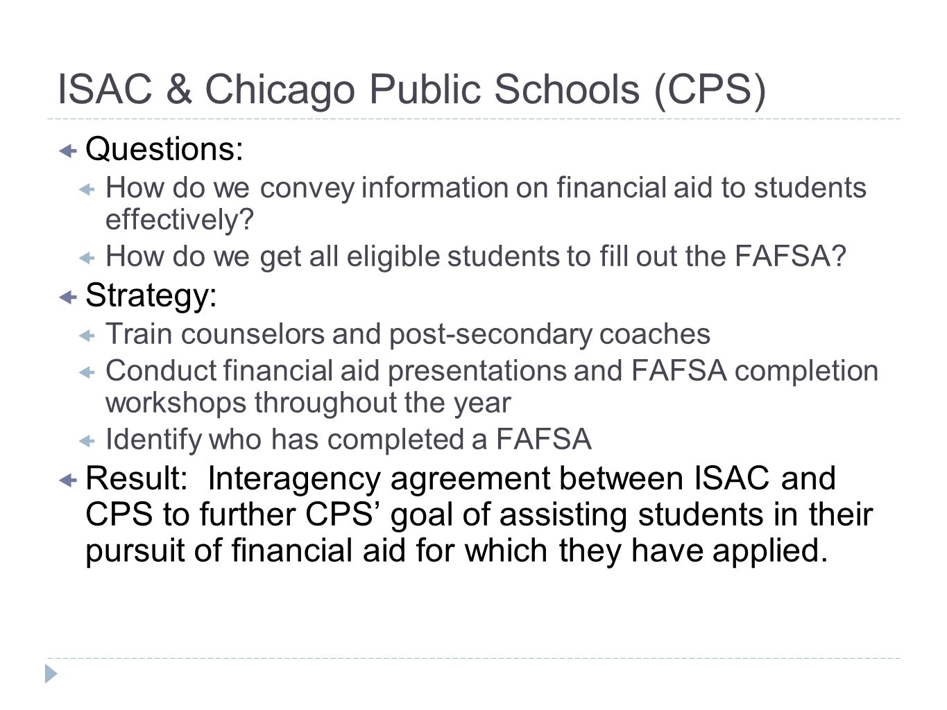 ISAC & Chicago Public Schools (CPS) Questions: How do we convey information on financial aid to students effectively? How do we get all eligible stude