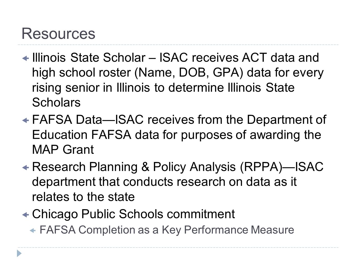 Resources Illinois State Scholar – ISAC receives ACT data and high school roster (Name, DOB, GPA) data for every rising senior in Illinois to determin