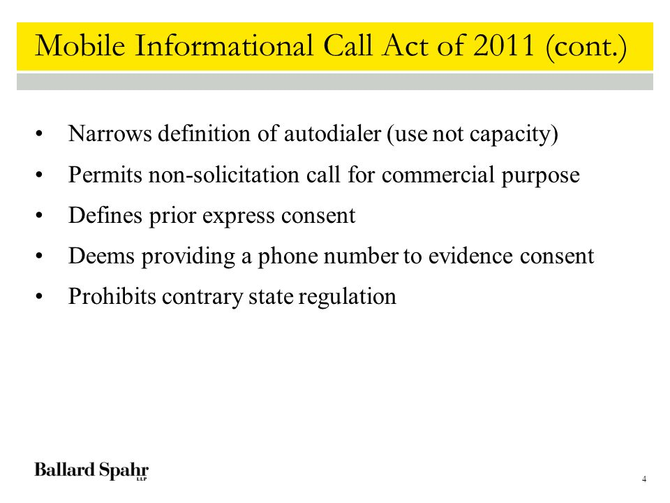 4 Mobile Informational Call Act of 2011 (cont.) Narrows definition of autodialer (use not capacity) Permits non-solicitation call for commercial purpo