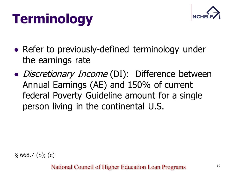Terminology Refer to previously-defined terminology under the earnings rate Discretionary Income (DI): Difference between Annual Earnings (AE) and 150