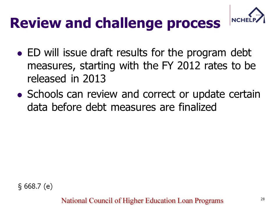 ED will issue draft results for the program debt measures, starting with the FY 2012 rates to be released in 2013 Schools can review and correct or up