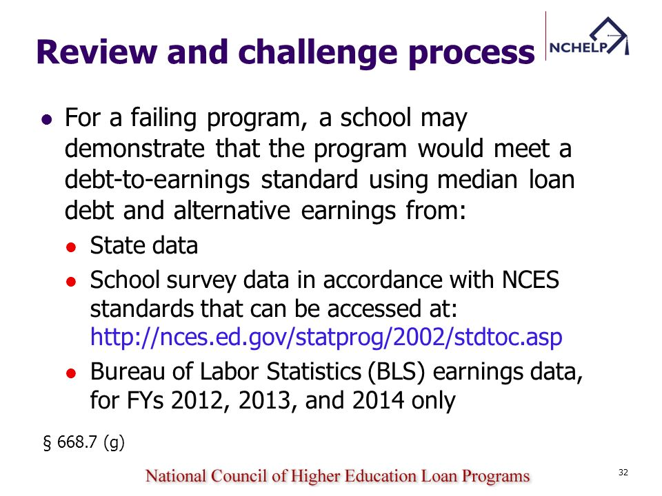 Review and challenge process For a failing program, a school may demonstrate that the program would meet a debt-to-earnings standard using median loan