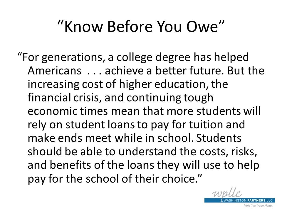 Know Before You Owe For generations, a college degree has helped Americans...