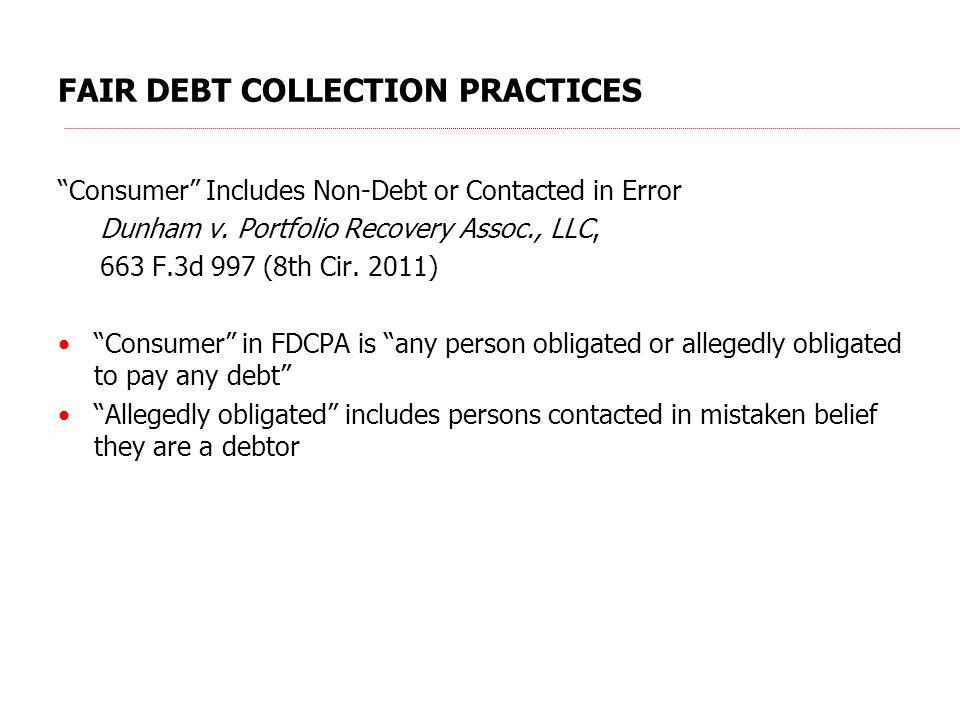 FAIR DEBT COLLECTION PRACTICES Consumer Includes Non-Debt or Contacted in Error Dunham v.