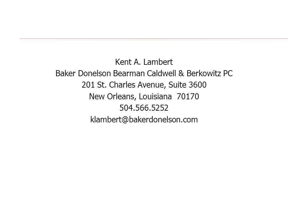 Kent A.Lambert Baker Donelson Bearman Caldwell & Berkowitz PC 201 St.