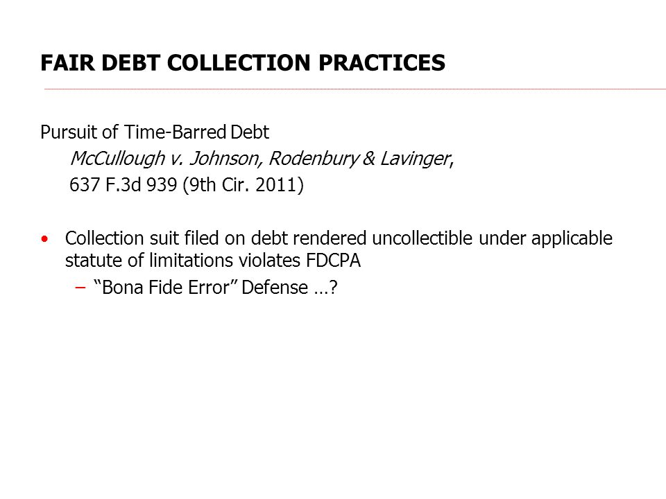 FAIR DEBT COLLECTION PRACTICES Pursuit of Time-Barred Debt McCullough v.