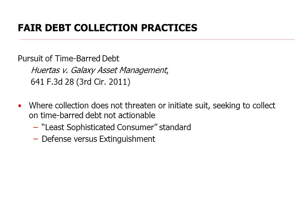FAIR DEBT COLLECTION PRACTICES Pursuit of Time-Barred Debt Huertas v.