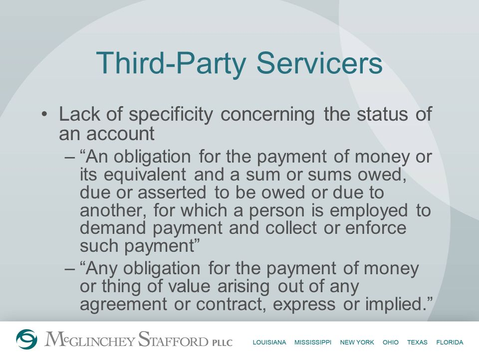Third-Party Servicers Lack of specificity concerning the status of an account –An obligation for the payment of money or its equivalent and a sum or s