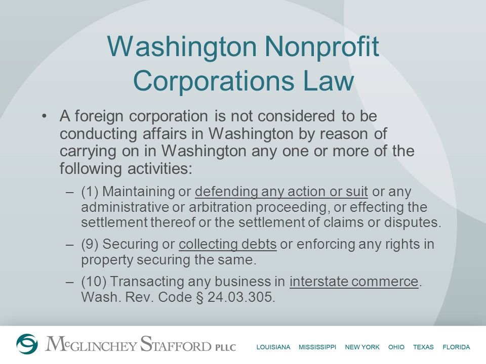 Washington Nonprofit Corporations Law A foreign corporation is not considered to be conducting affairs in Washington by reason of carrying on in Washi