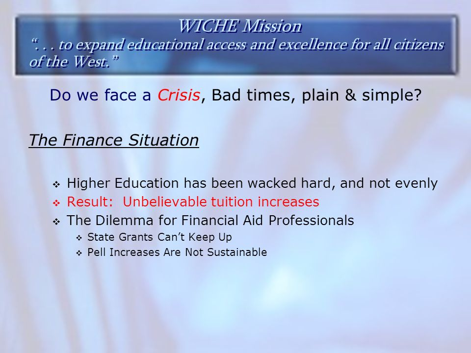 WICHE Mission... to expand educational access and excellence for all citizens of the West.