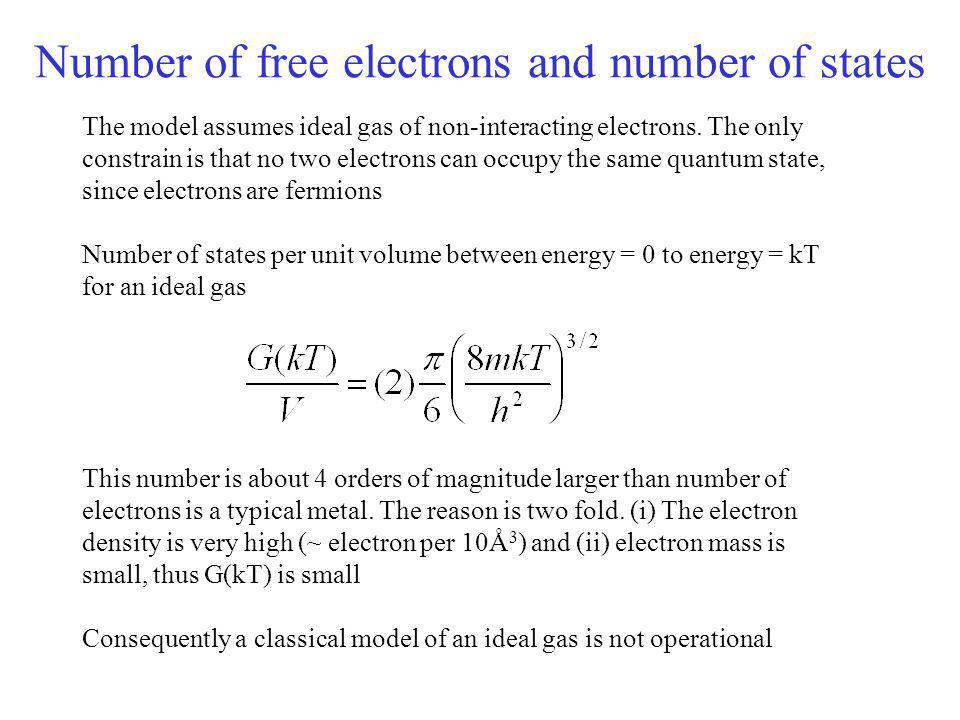 Number of free electrons and number of states The model assumes ideal gas of non-interacting electrons. The only constrain is that no two electrons ca