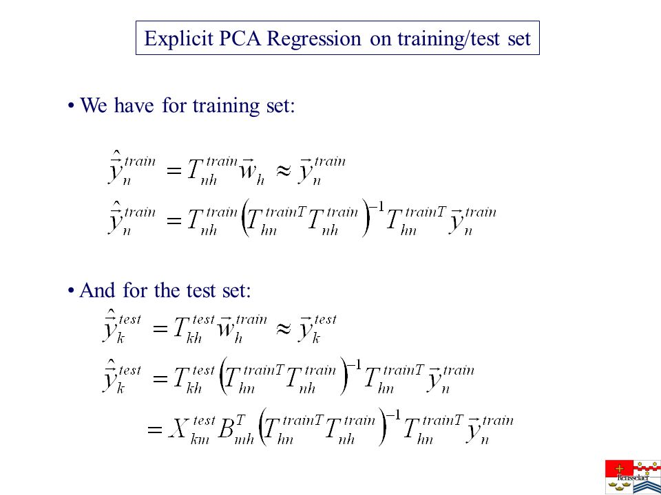 Explicit PCA Regression on training/test set We have for training set: And for the test set: