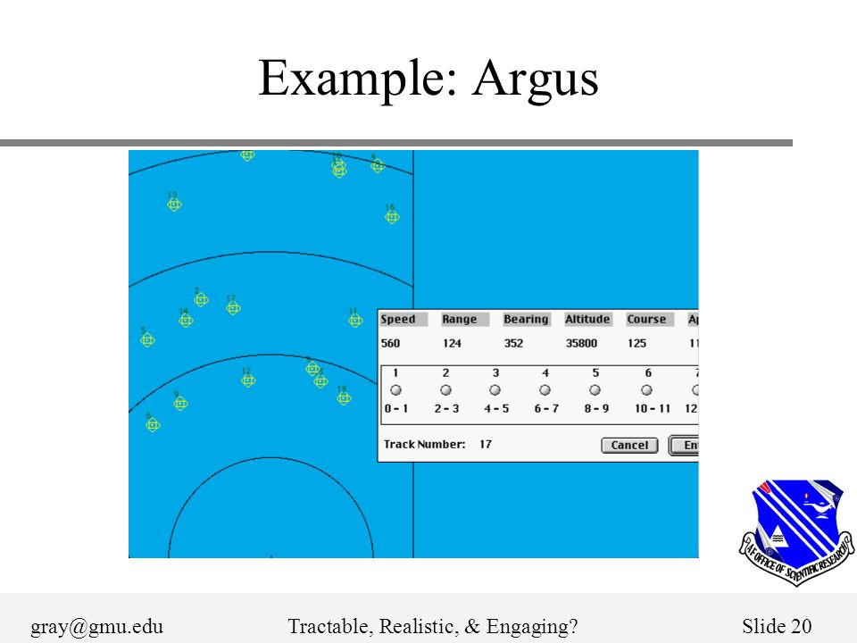 gray@gmu.eduTractable, Realistic, & Engaging?Slide 20 Example: Argus