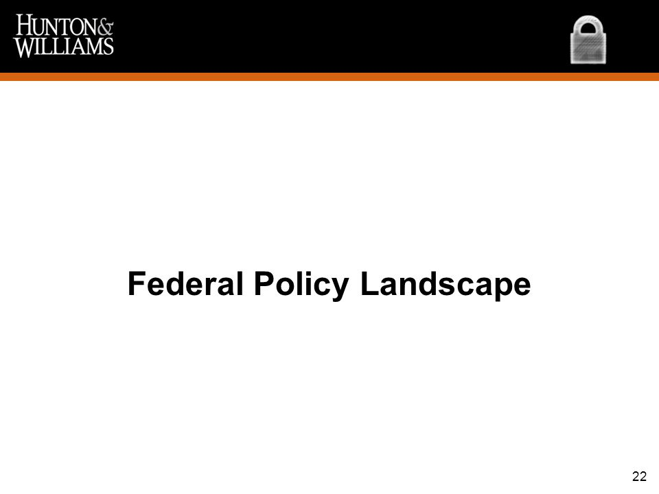 Federal Policy Landscape 22