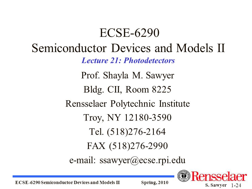 ECSE-6290 Semiconductor Devices and Models II Spring, 2010 S. Sawyer 1-24 ECSE-6290 Semiconductor Devices and Models II Lecture 21: Photodetectors Pro
