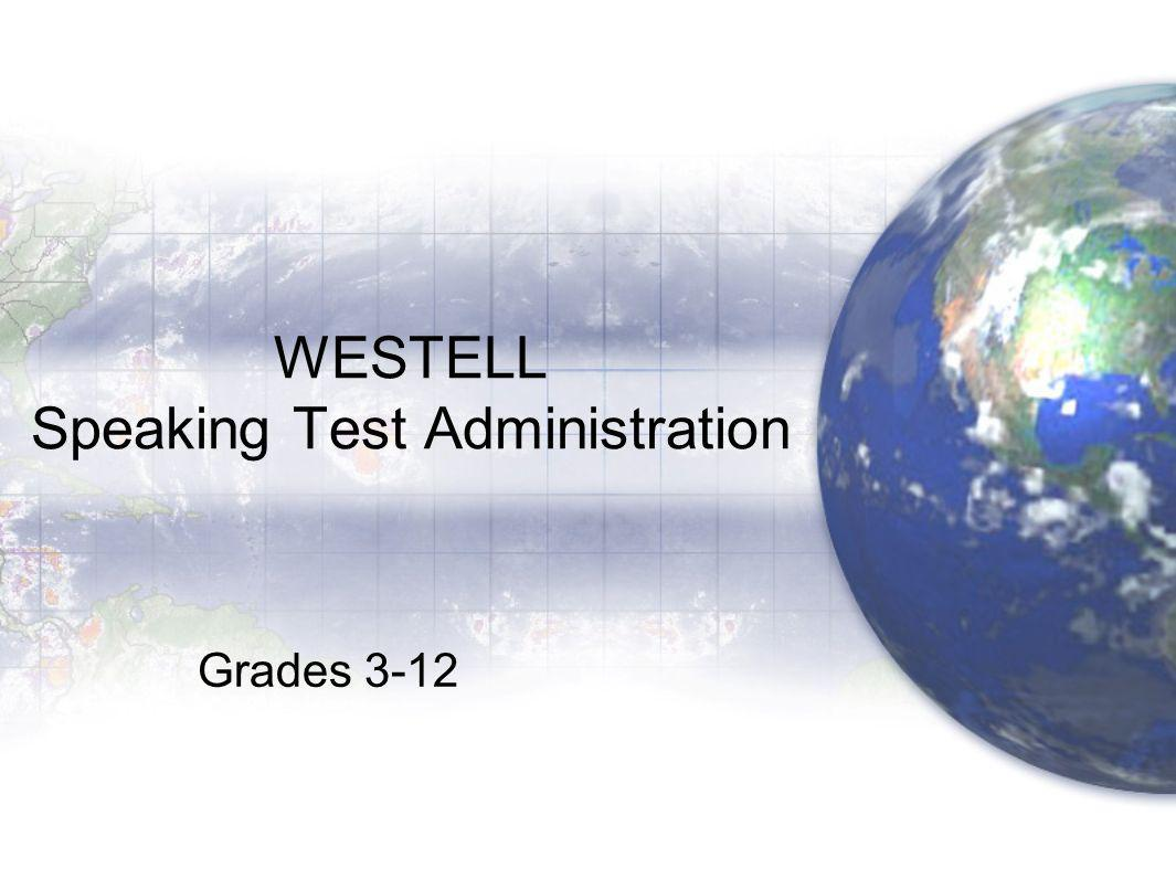 WESTELL Speaking Test Administration Grades 3-12