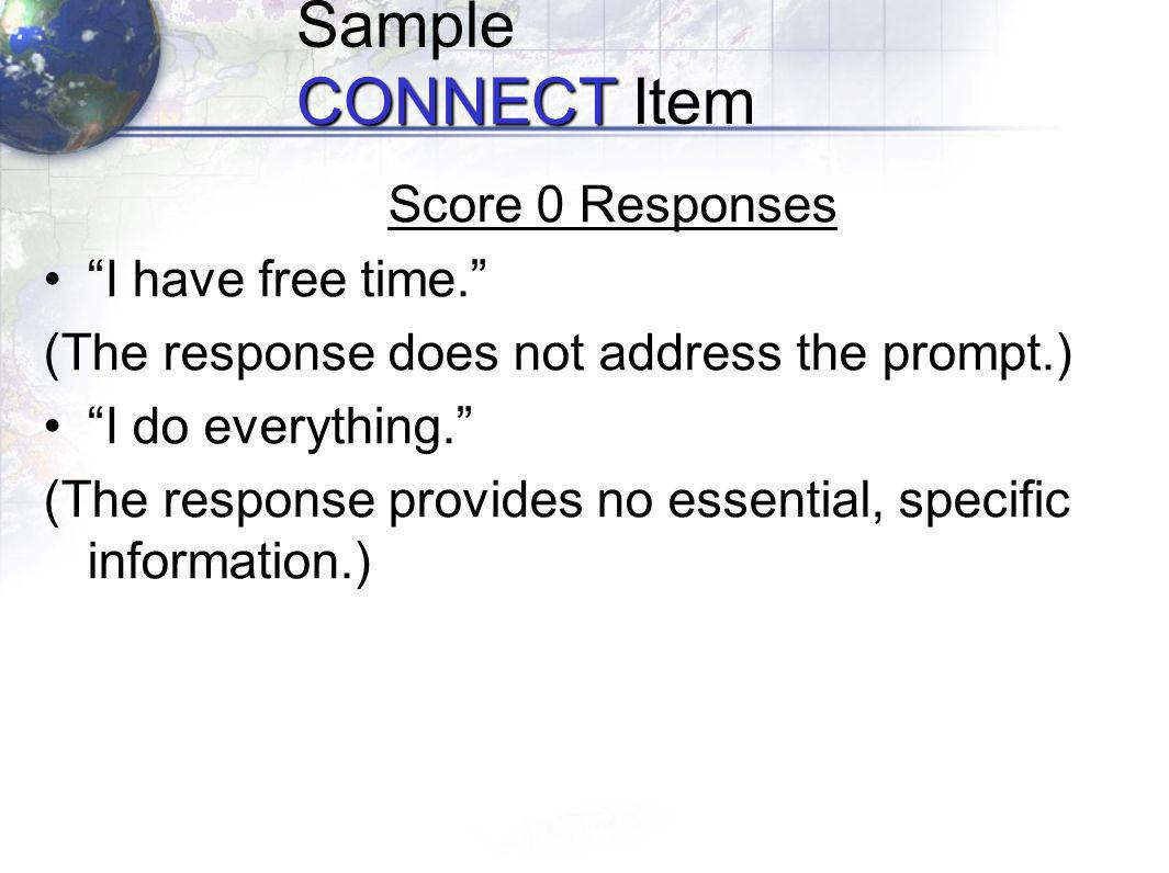 CONNECT Sample CONNECT Item Score 0 Responses I have free time.