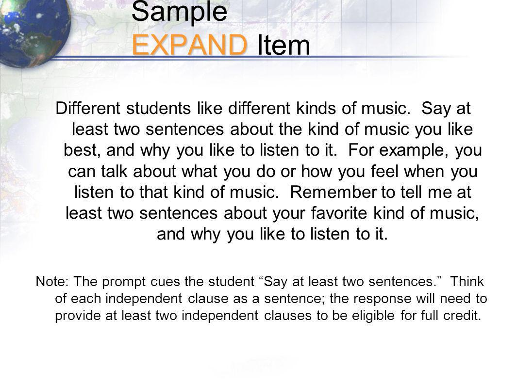 EXPAND Sample EXPAND Item Different students like different kinds of music.