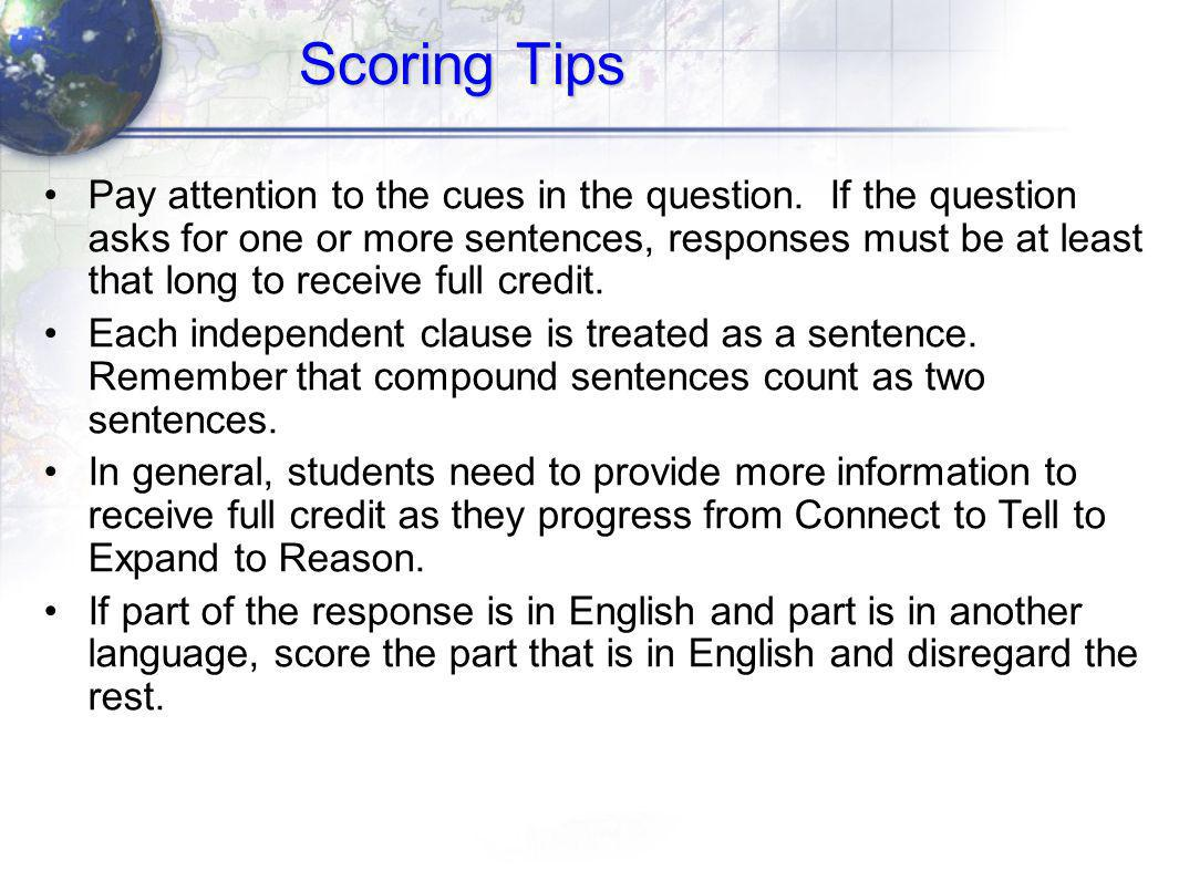 Scoring Tips Pay attention to the cues in the question.