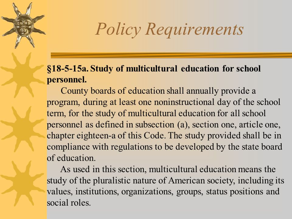 §18-5-15a. Study of multicultural education for school personnel. County boards of education shall annually provide a program, during at least one non