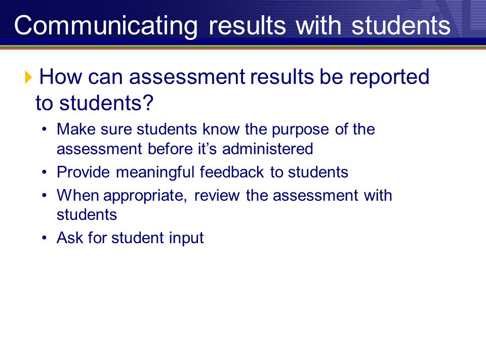 Communicating results with students How can assessment results be reported to students.