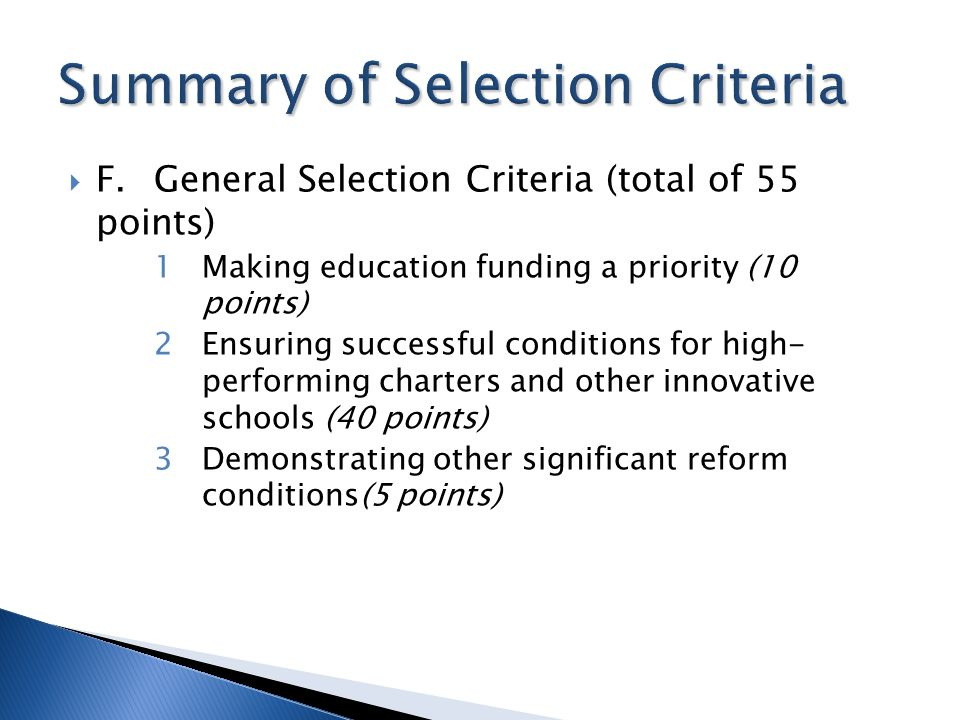 F.General Selection Criteria (total of 55 points) 1Making education funding a priority (10 points) 2Ensuring successful conditions for high- performin